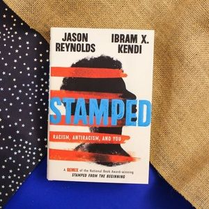 Stamped Racism, Antiracism and You Jason Reynolds